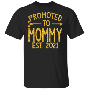 Promoted To Mommy Est 2021 tshirt