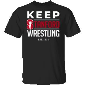 Keep Stanford Wrestling EST 1914 Shirt