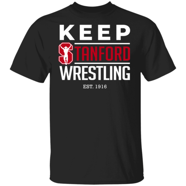 Keep Stanford Wrestling EST 1916 Shirt
