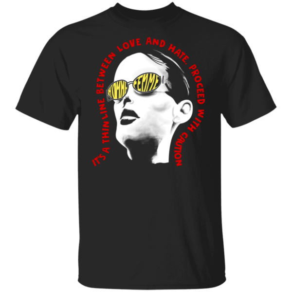 Derrick It's A Thin Line Between Love And Hate Proceed With Caution Shirt