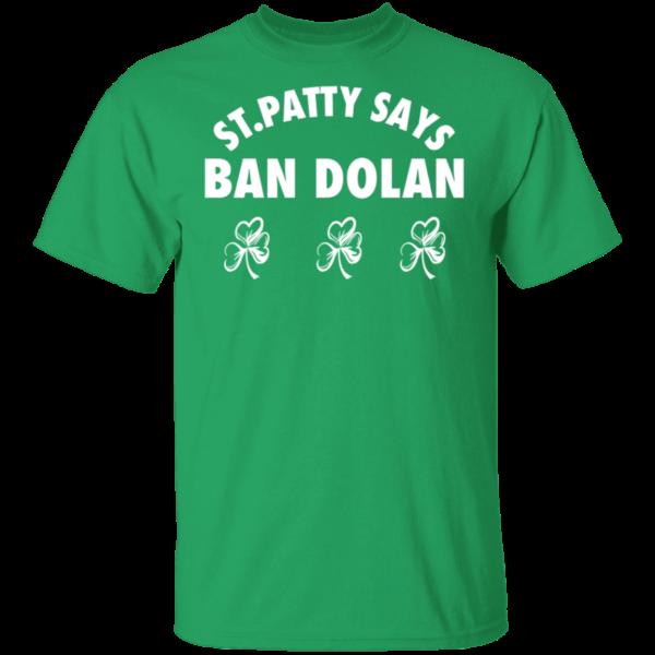 St Patty Says ban dolan shirt