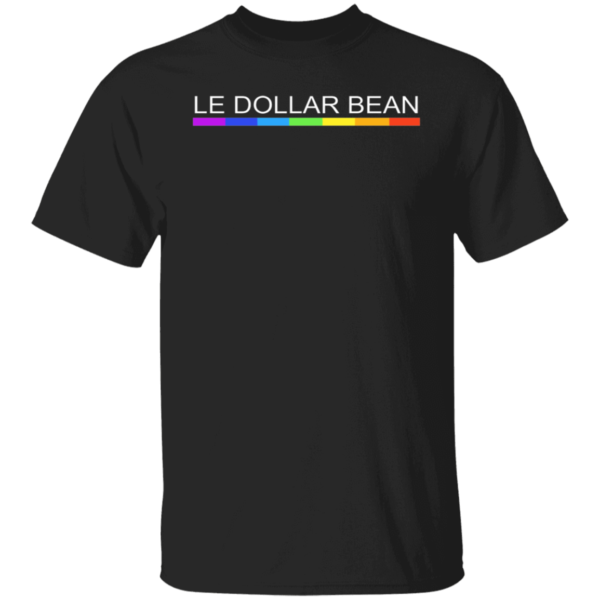 Le Dollar Bean Shirt