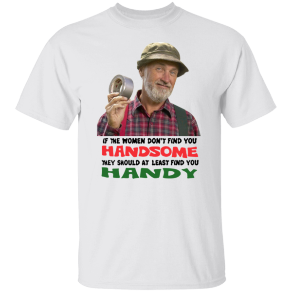 Red Green Show If They Don't Find You Handsome Shirt