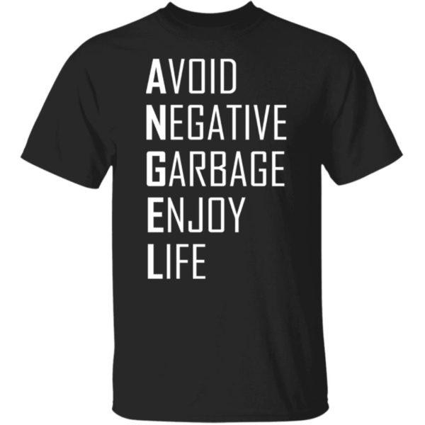 Avoid Negative Garbage Enjoy Life Shirt
