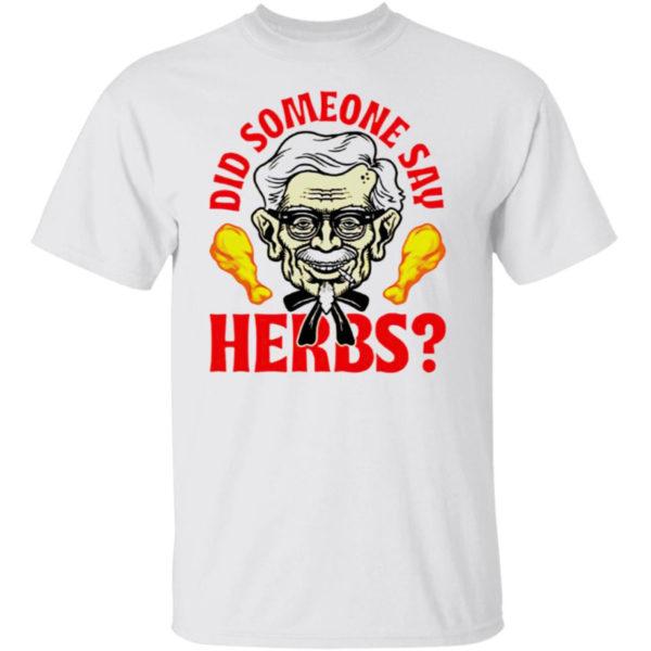 Did Someone Say Herbs Shirt