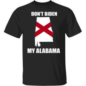 Don't Biden My Alabama Shirt