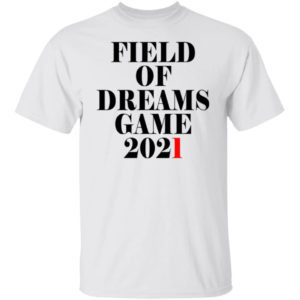 Field Of Dreams Game 2021 Shirt