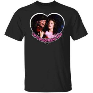 Freddy Krueger I'm Your Boyfriend Now Shirt