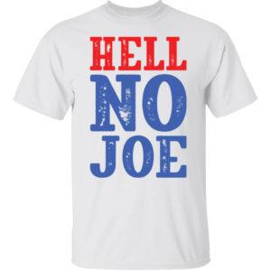 Hell No Joe Shirt
