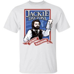 Jackie Daytona Human Bartender Shirt