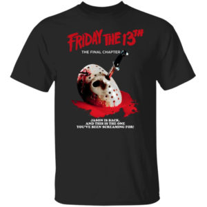 Jason Is Back And This Is The One You've Been Screaming For Shirt