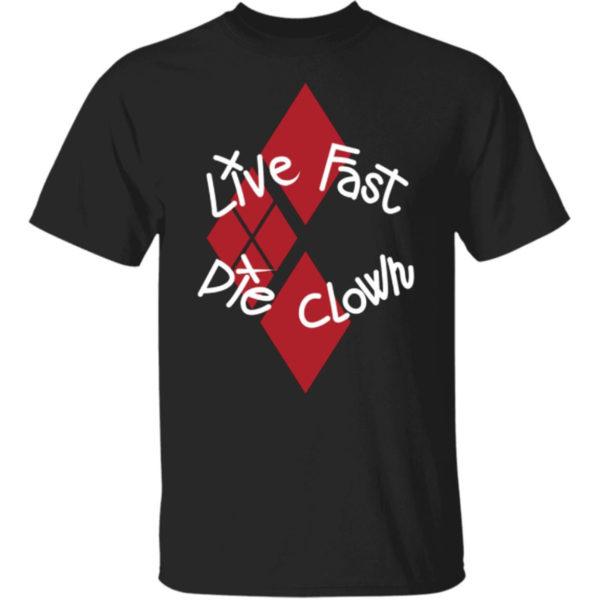 Live Fast Die Clown Shirt