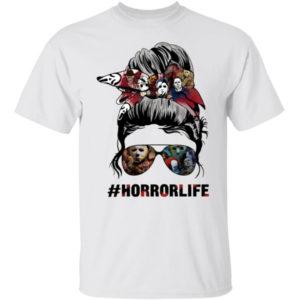Messy Bun Horror Life #horrorlife Shirt