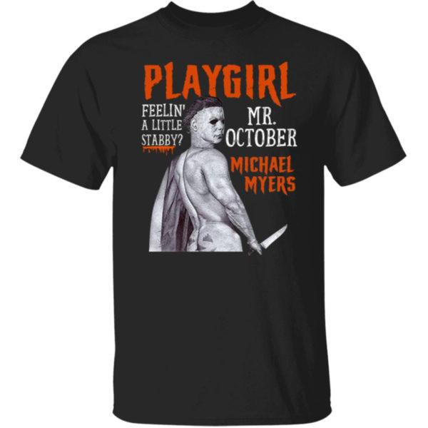 Michael Myers Playgirl Feelin A Little Stabby Shirt