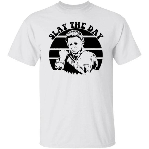 Michael Myers Slay The Day Shirt