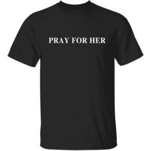 Pray For Her Future Shirt