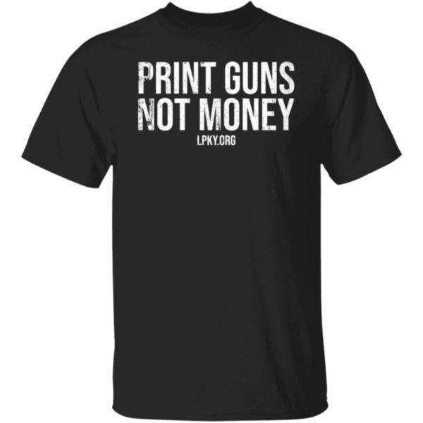 Print Guns Not Money Shirt