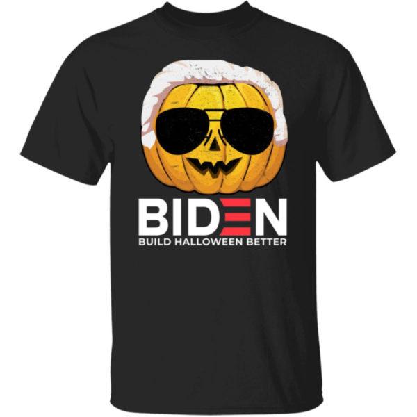 Pumpkin Biden Build Halloween Better T-shirt