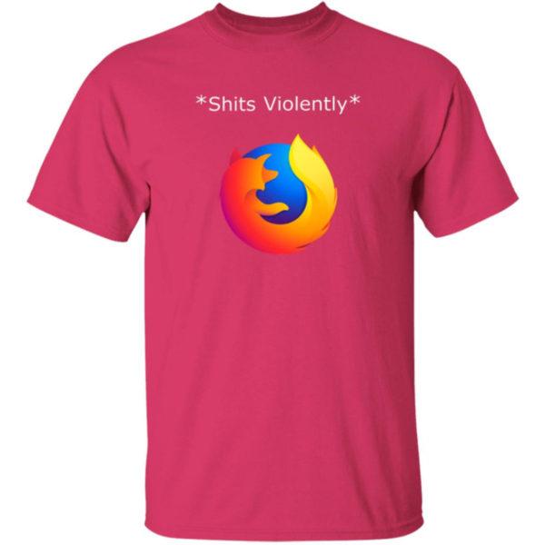 Shits Violently Firefox Shirt