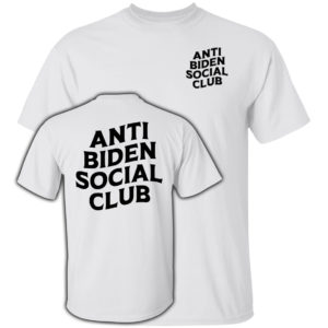 Anti Biden Social Club White Shirt