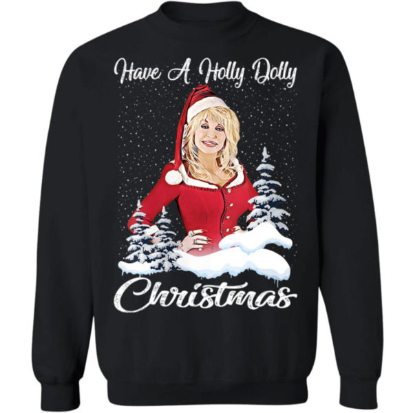 Dolly Parton Have A Holly Dolly Christmas Sweatshirt