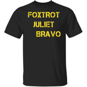 FJB Foxtrot Juliet Bravo Shirt
