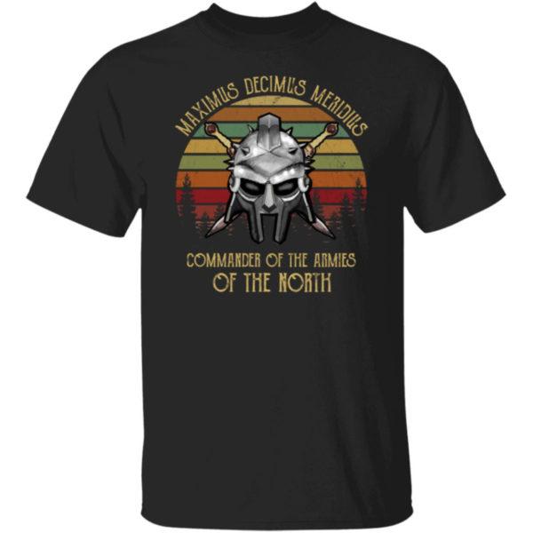 Gladiator Maximus Decimus Meridius Commander Of The Army Of The North Shirt