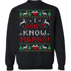 I Don't Know Margo Christmas Sweatshirt