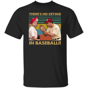 Jimmy Dugan Evelyn Gardner There's No Crying In Baseball Shirt