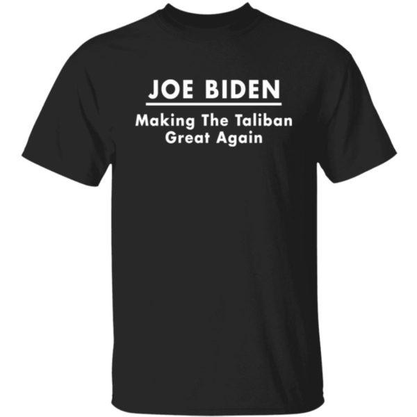 Joe Biden Making The Taliban Great Again Shirt