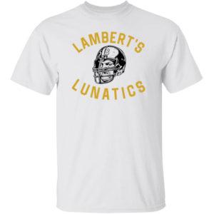 Lambert's Lunatics Shirt
