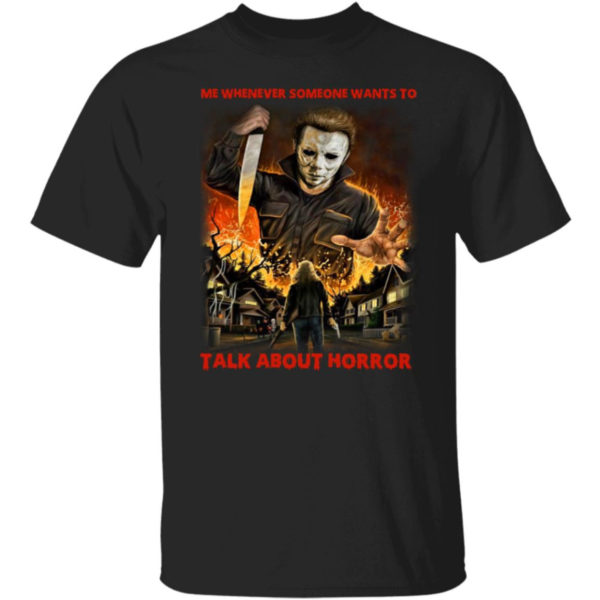Michael Myers Me Whenever Someone Wants To Talk About Horror Shirt