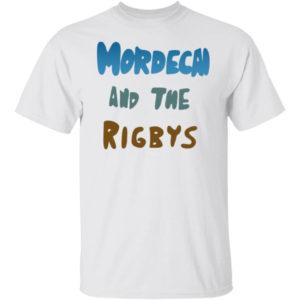 Mordecai And The Rigbys Shirt