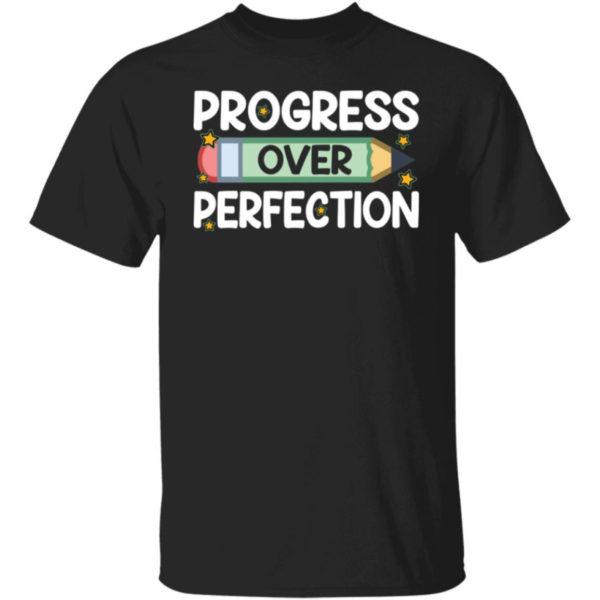 Progress Over Perfection Shirt