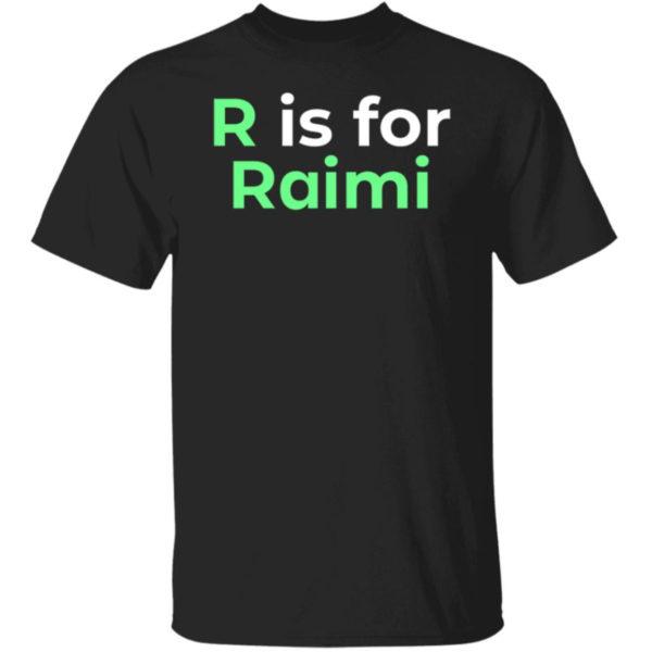 R Is For Raimi Shirt