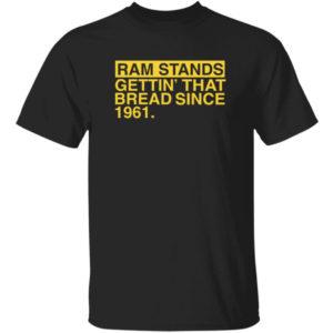 Ram Stands Gettin' That Bread Since 1961 Shirt