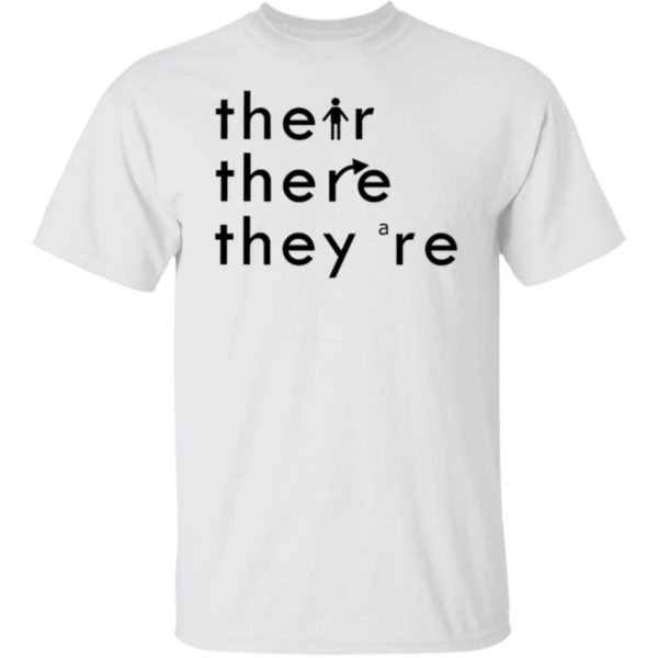 Their There They're Shirt
