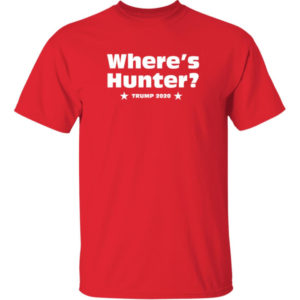 Where's Hunter Trump 2020 Shirt