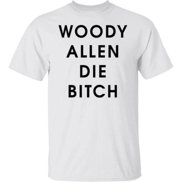 Woody Allen Die Bitch Shirt