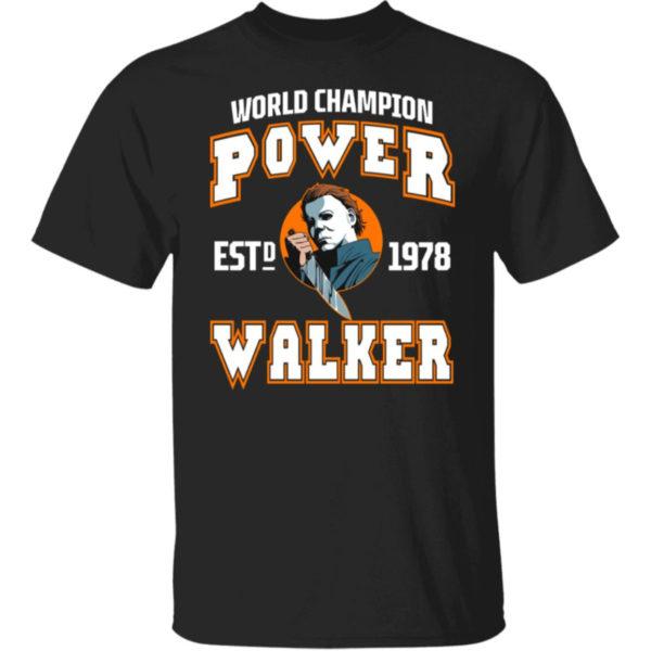 World Champion Power Walker Michael Myers Est 1978 Shirt