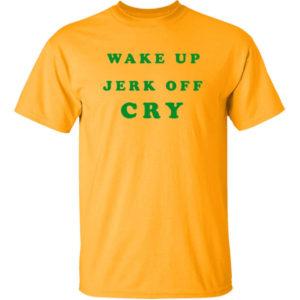 Harry Styles Wake Up Jerk Off Cry Shirt
