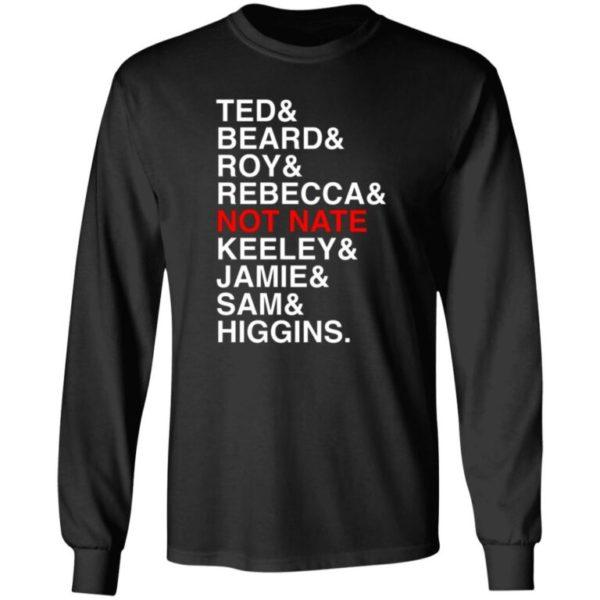 Ted Beard Roy Rebecca Not Nate Keeley Jamie Sam Higgins Shirt 1