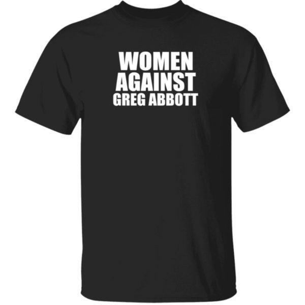 Women Against Greg Abbott Shirt