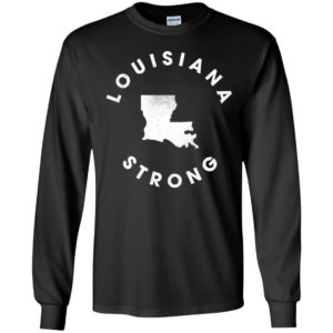 Louisiana Strong Long Sleeve Shirt