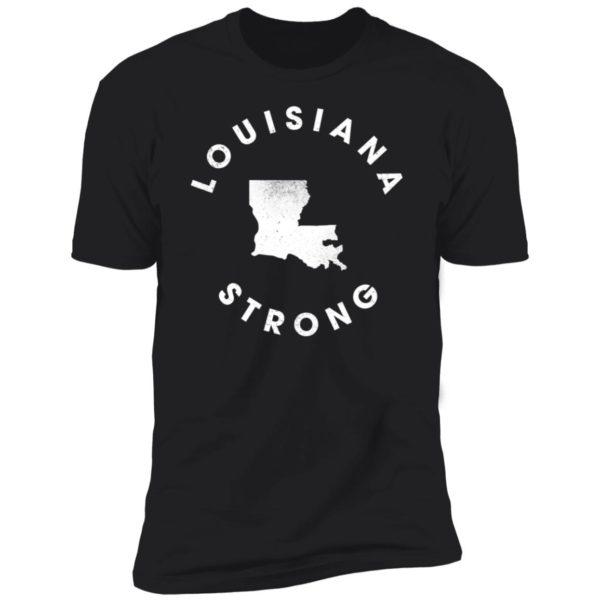 Louisiana Strong Premium SS T-Shirt