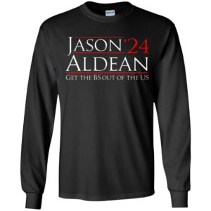 Jason Aldean 24 Get the BS out of the US Long Sleeve Shirt