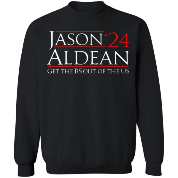 Jason Aldean 24 Get the BS out of the US Sweatshirt