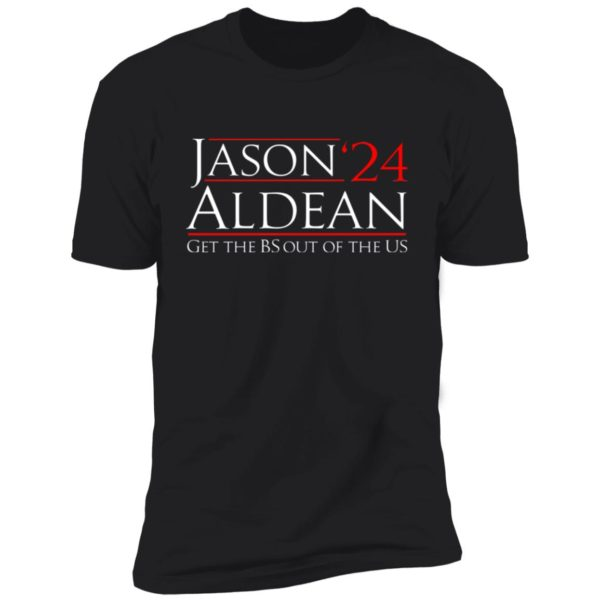 Jason Aldean 24 Get the BS out of the US Premium SS T-Shirt