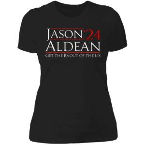 Jason Aldean 24 Get the BS out of the US Ladies Boyfriend Shirt