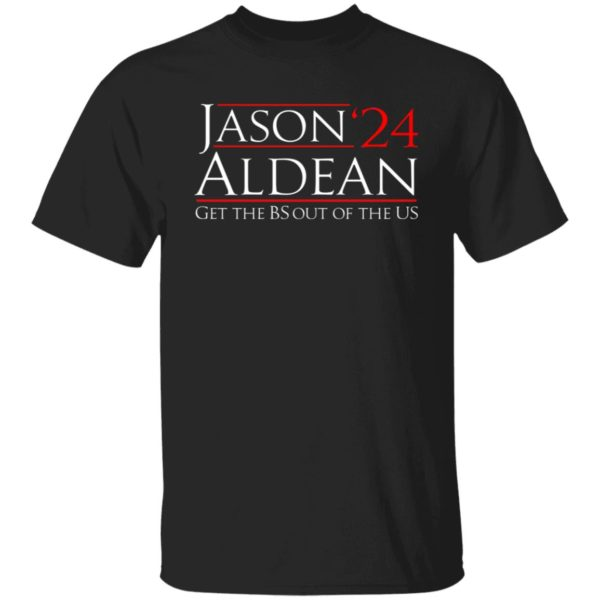 Jason Aldean 24 Get the BS out of the US Shirt